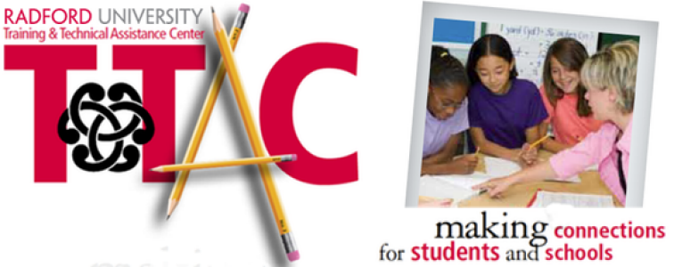 "Radford University TTAC logo with a picture of three students and a teacher over the caption ""making connections for students and schools"""