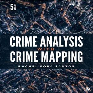 Crime Analysis and Crime Mapping textbook by Dr. Rachel Santos