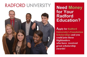 Radford University - Need money for your Radford Education? Apply for Radford University's Foundation Scholarships and you could join these Highlanders who have received great scholarship awards!