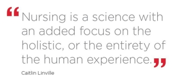 nursing-is-a-science-with-an-added-focus-on-the-holistic-or-the-entirety-of-the-human-experience